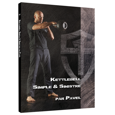 KETTLEBELL: SIMPLE ET SINISTRE