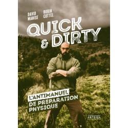 QUICK & DIRTY - L'ANTIMANUEL DE PREPARATION PHYSIQUE